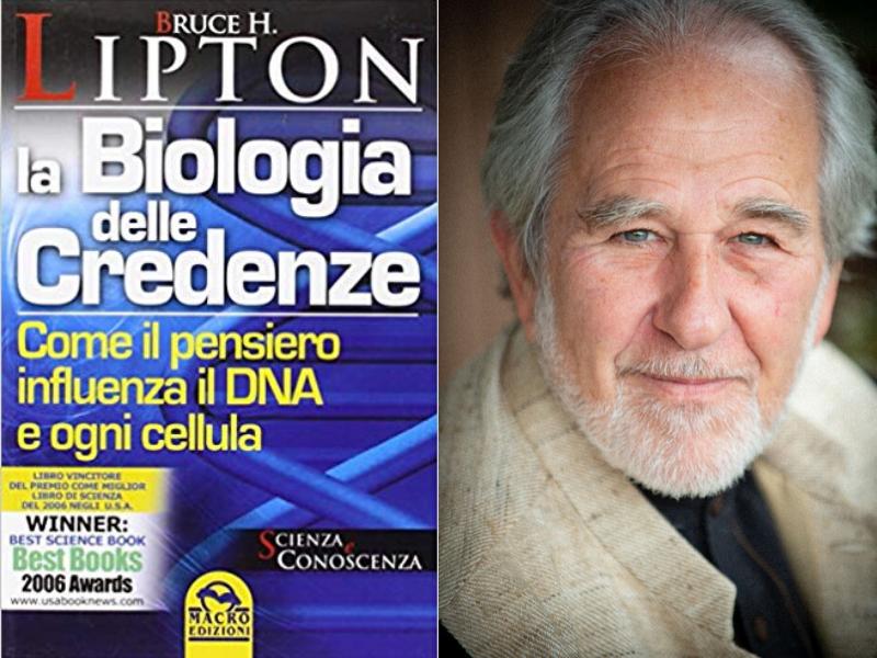 Bruce Lipton la biologia delle credenze